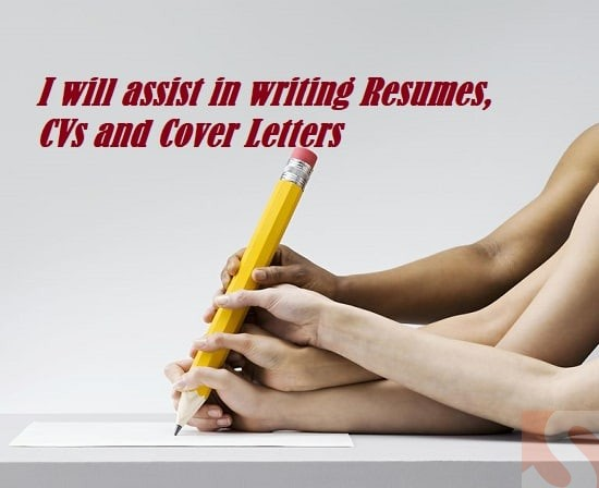 I will assist in writing resumes, cvs and cover letters